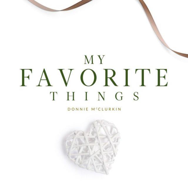 Donnie Mcclurkin - My Favorite Things