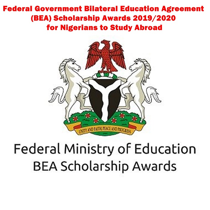 Federal Government Bilateral Education Agreement (BEA) Scholarship Awards 2019-2020 for Nigerians to Study Abroad