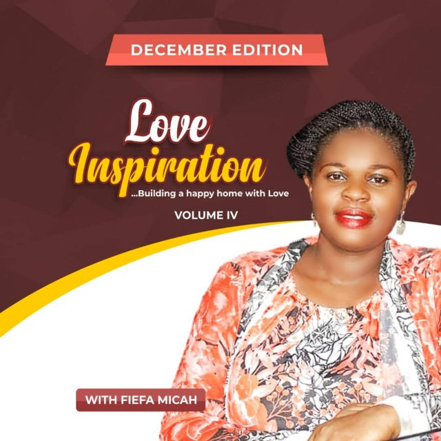 "Fiefa Micah Love Inspiration ""Marriage Is To Be Enjoyed"" Dec. 2018 Vol. IV"