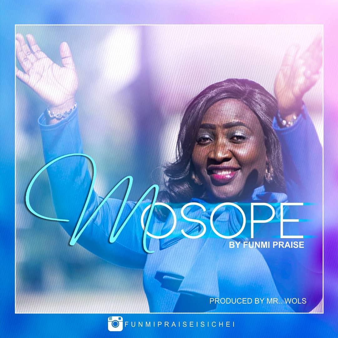 Funmi Praise - Mosope