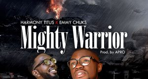 Harmony Titus Ft. Emmy Chuks - Mighty Warrior