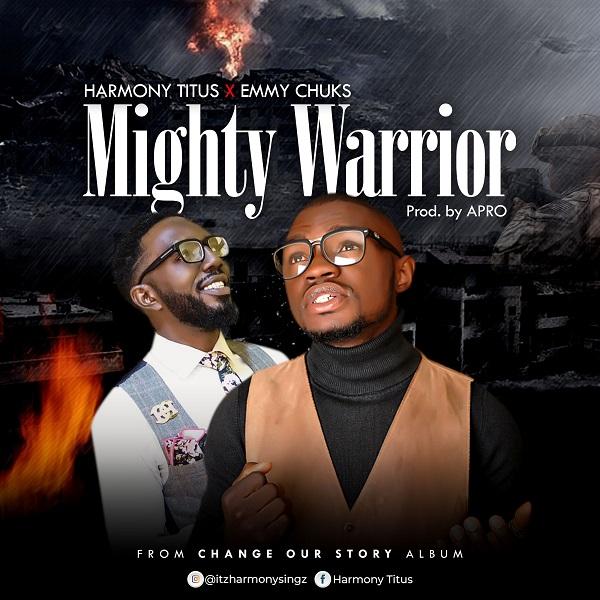 Harmony Titus Ft. Emmy Chuks - Mighty Warrior