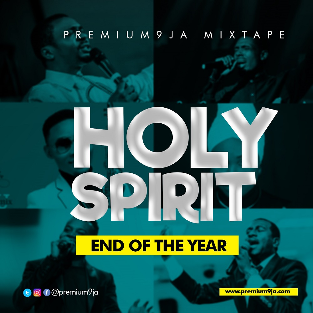 Holy Spirit 2018 End Of The Year Mixtape