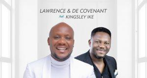 Lawrence Decovenant - Onyeoma Ft Kingsley Ike