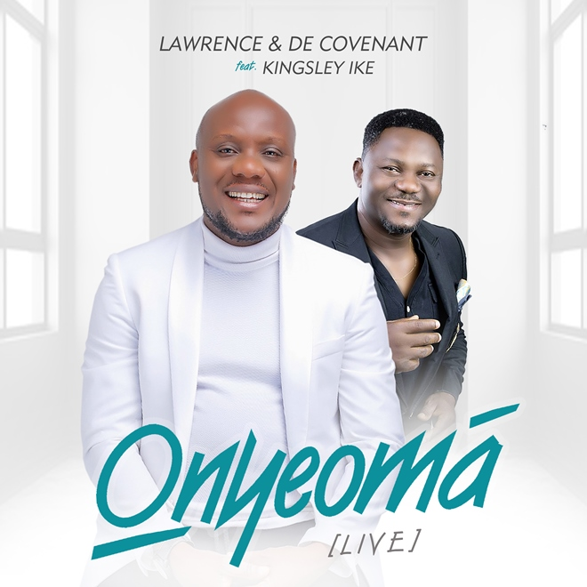 Lawrence Decovenant - Onyeoma Ft Kingsley Ike