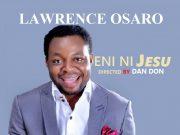 Lawrence Osaro - Eni Ni Jesu