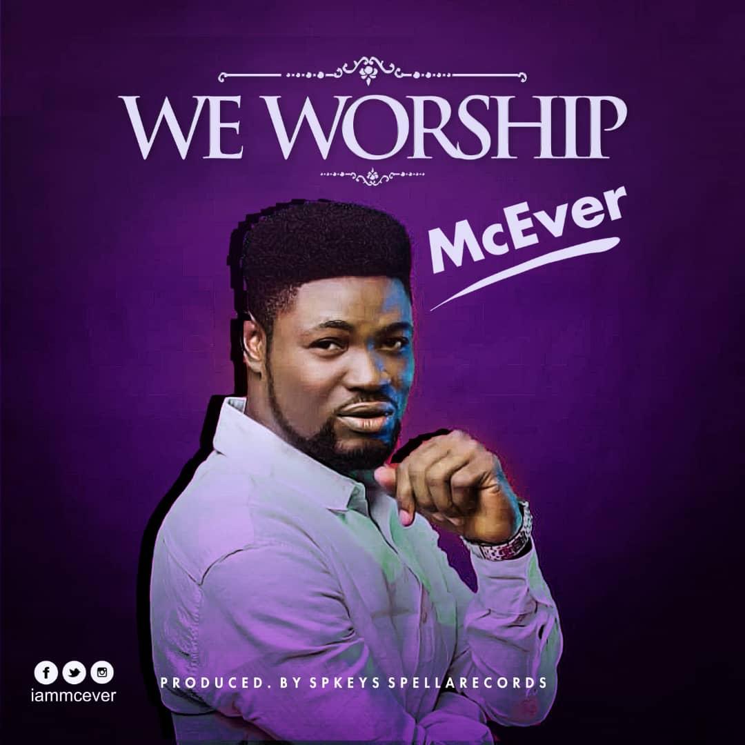 McEver - We Worship (2018 Gospel Songs)
