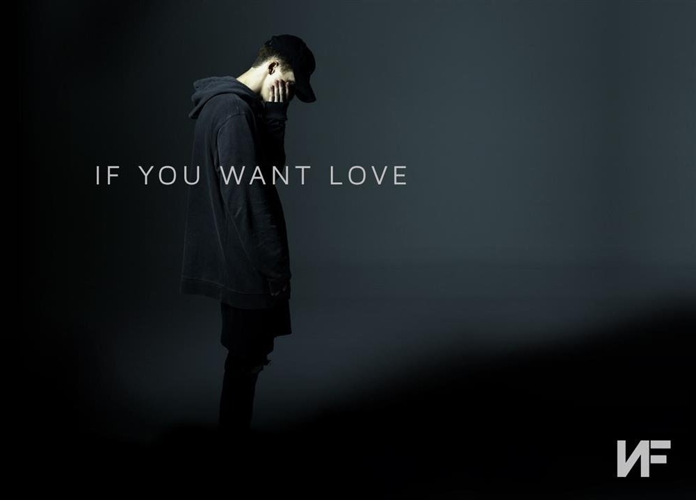 NF - If You Want Love