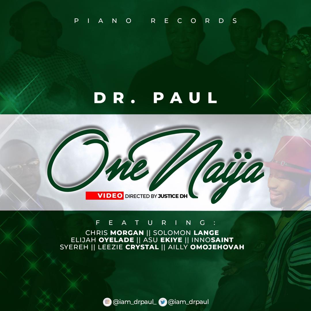 One Naija - Dr. Paul ft Solomon Lange, Chris Morgan, Asu Ekiye, Elijah Oyelade