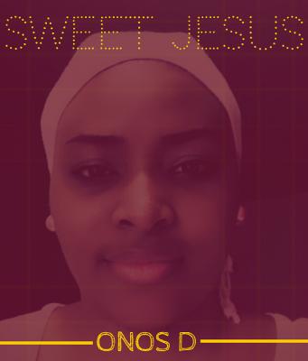 Onos D - Sweet Jesus