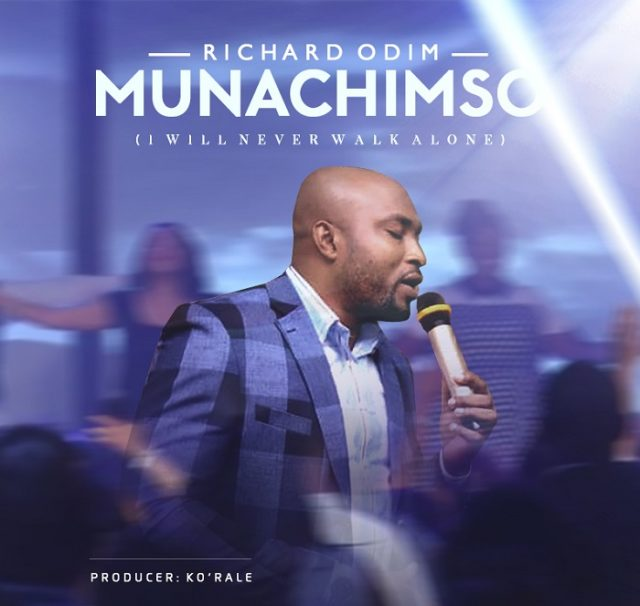Richard Odim - Munachimso (I will Never Walk Alone)