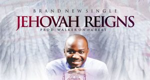 Solomon Ugo - Jehovah Reigns (New Song) Free Lyrics Download