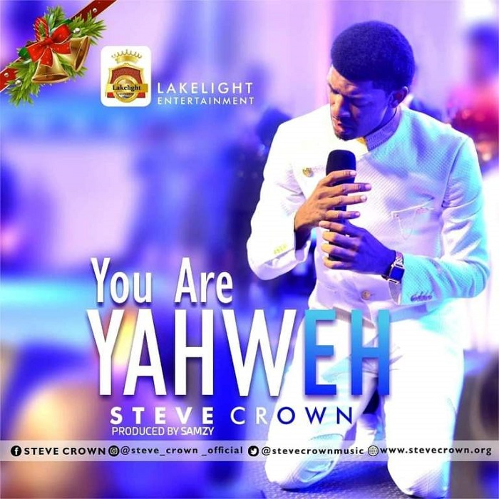 Steve Crown - You Are Yahweh (New Songs) Lyrics + Free Mp3