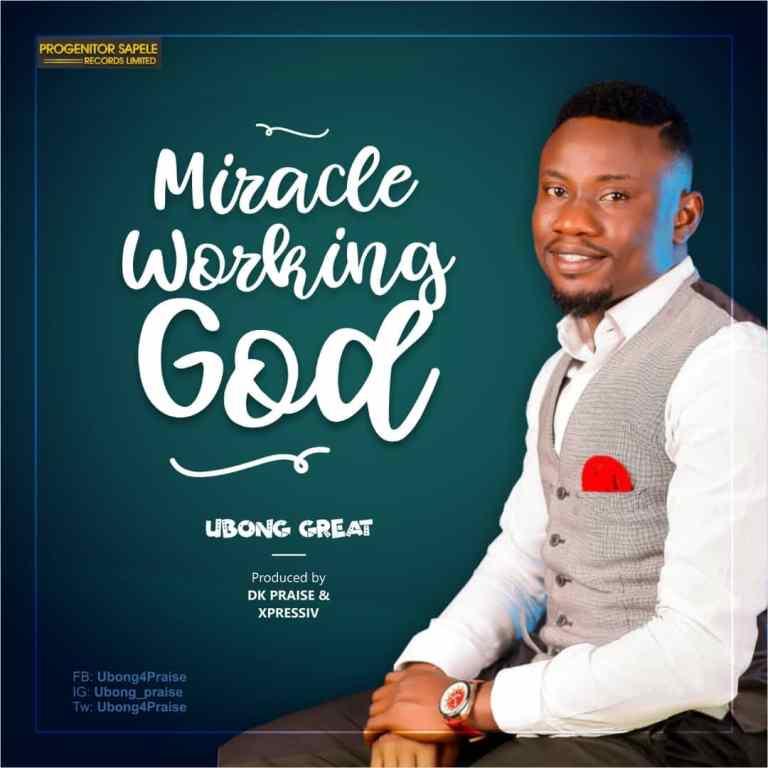 Ubong Great - Miracle working God