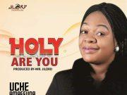 Uche Amaefuna - Holy are You