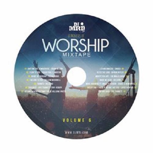 Worship Mixtape 60 Minutes (Vol. 6) by DJ MRI