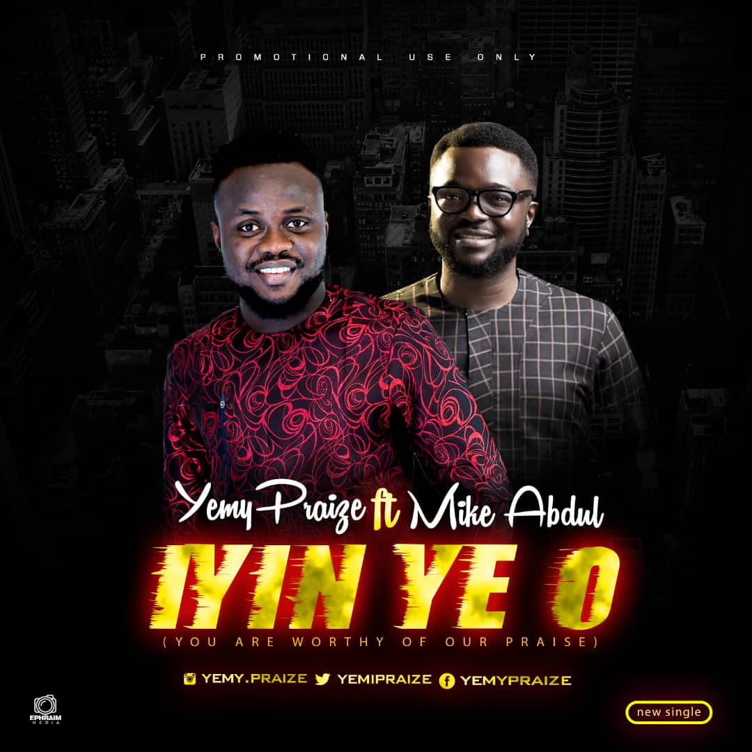 Yemy Praize - Iyin Ye O Ft. Mike Abdul