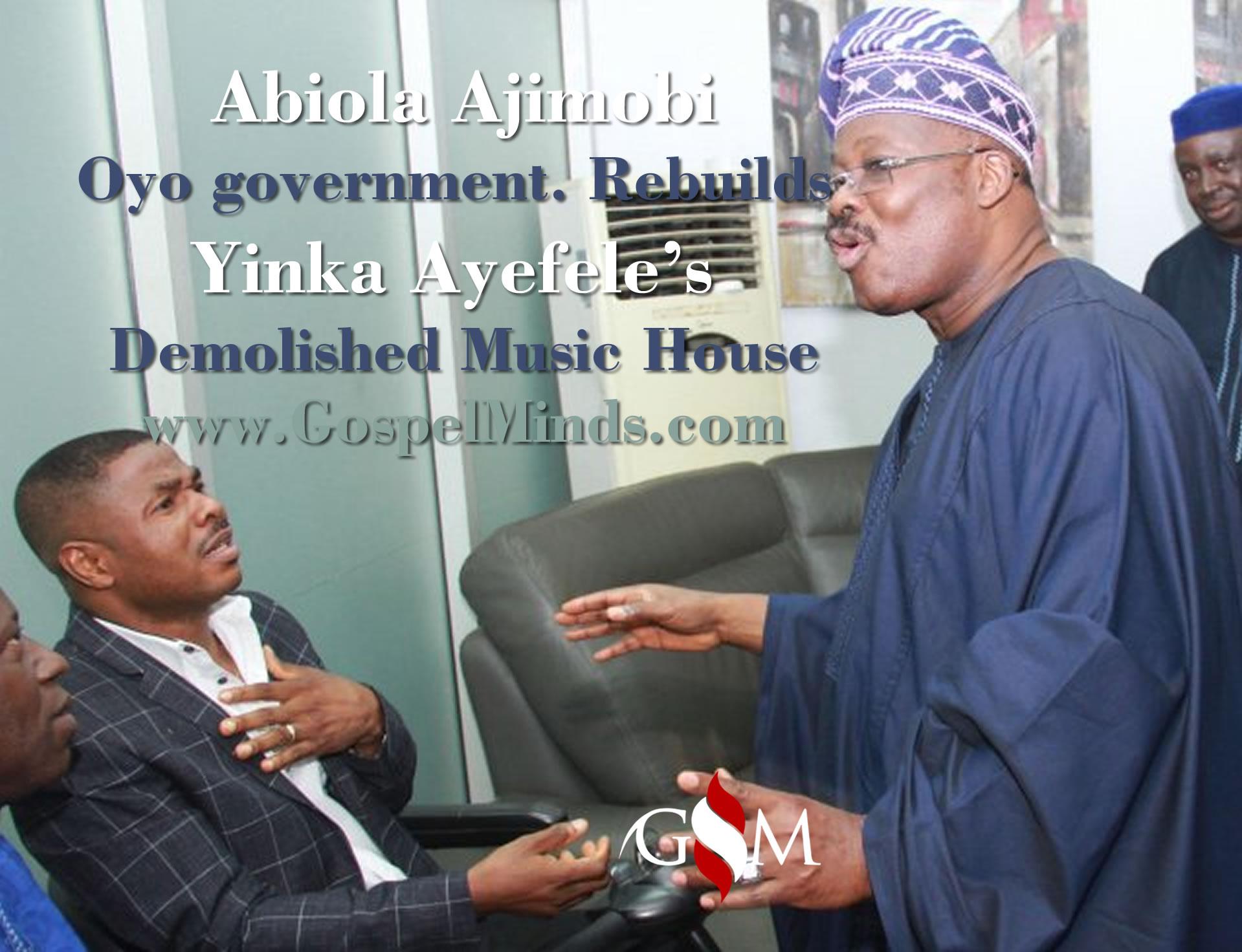 Abiola Ajimobi, Oyo Govt. Rebuilds Yinka Ayefele's demolished Music House