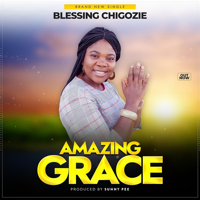 Blessing Chigozie - Amazing Grace