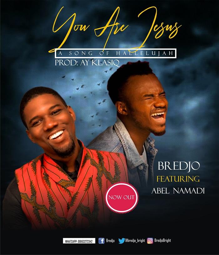Bredjo - You Are Jesus Ft. Abel Namadi