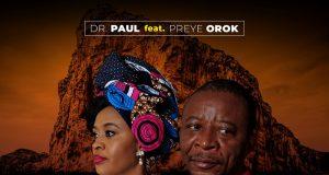 Dr. Paul - The Rock That Never Fails Ft. Preye Orok