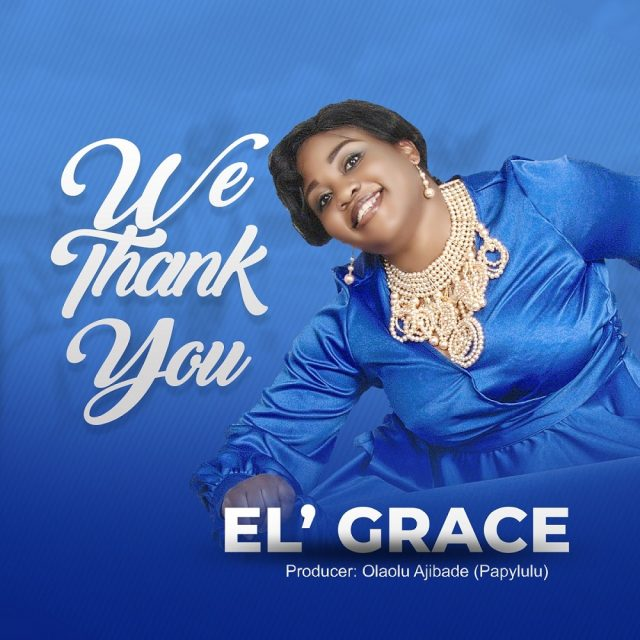 EL GRACE - WE THANK YOU