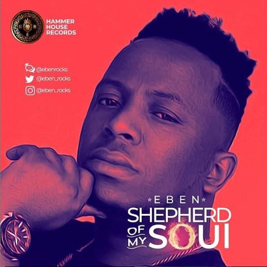 Eben - Shepherd Of My Soul