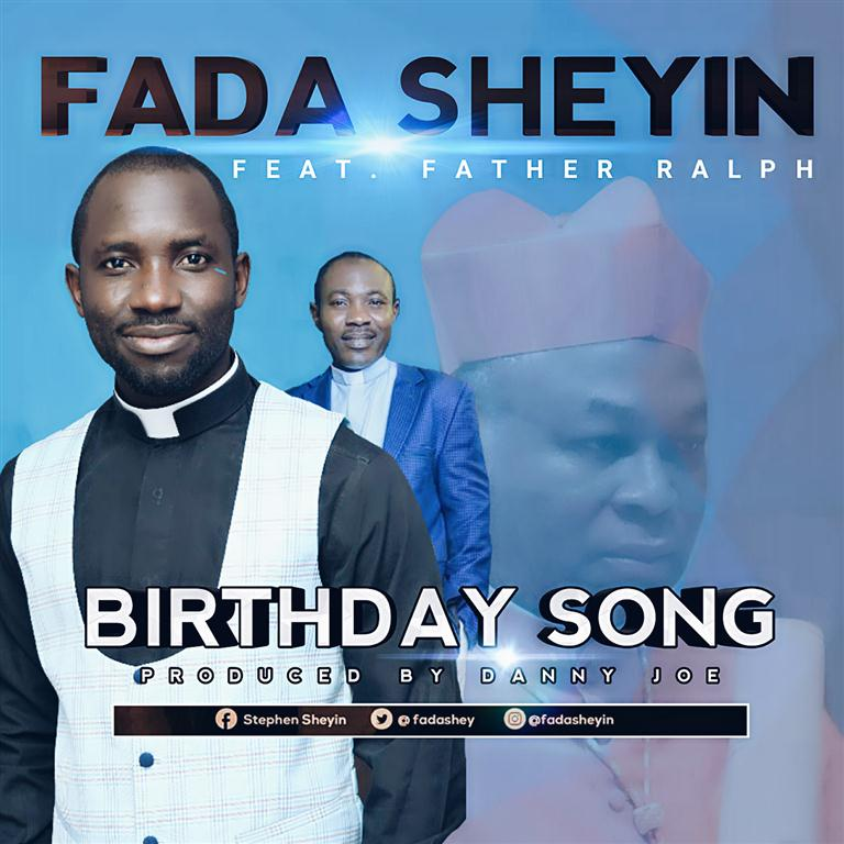 Fada Sheyin - Birthday Song Feat. Father Ralph