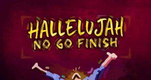 Freke Umoh - Hallelujah No Go Finish