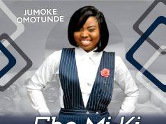 Jumoke Omotunde - Eba Mi Ki (Greetings)