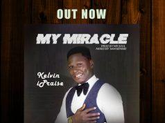 Kelvin Ipraise - My Miracle