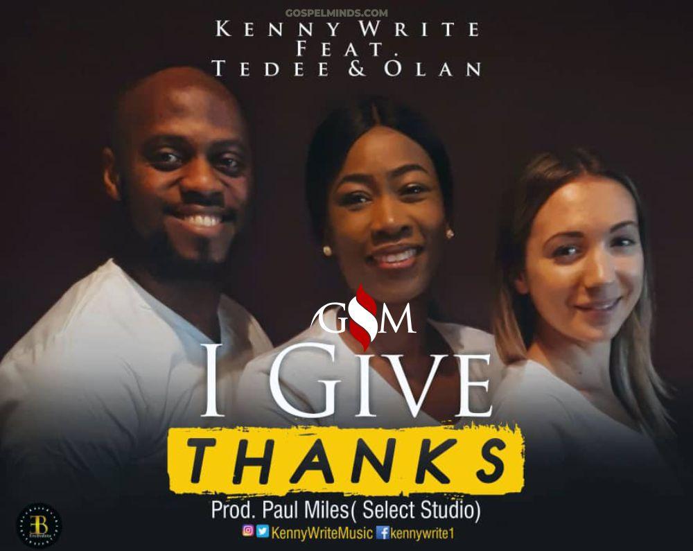 Kennywrite - I Give Thanks (Modupe) Ft. TeDee X Olan