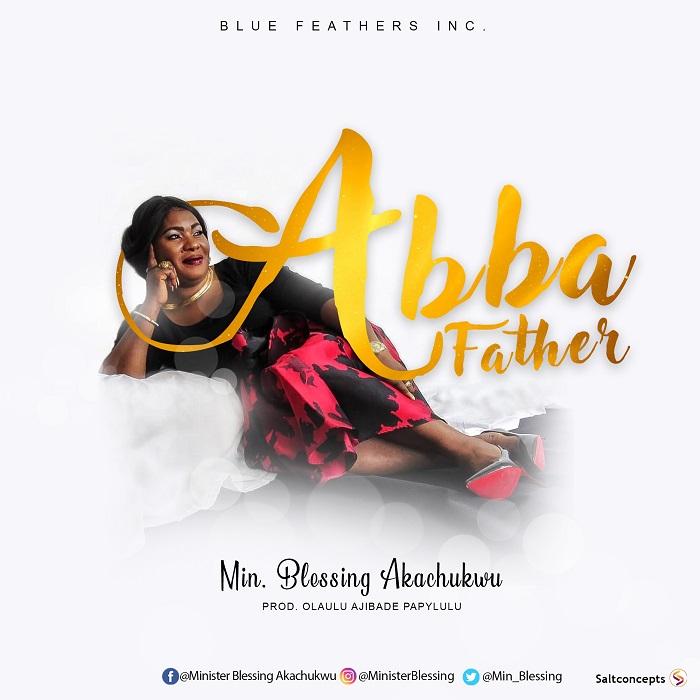 Min Blessing Akachukwu - Abba Father