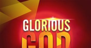 Nathaniel Bassey - Glorious God ft. Chimdi Ochei & Jumoke Oshoboke