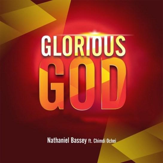Nathaniel Bassey - Glorious God ft. Chimdi Ochei & Jumoke Oshoboke