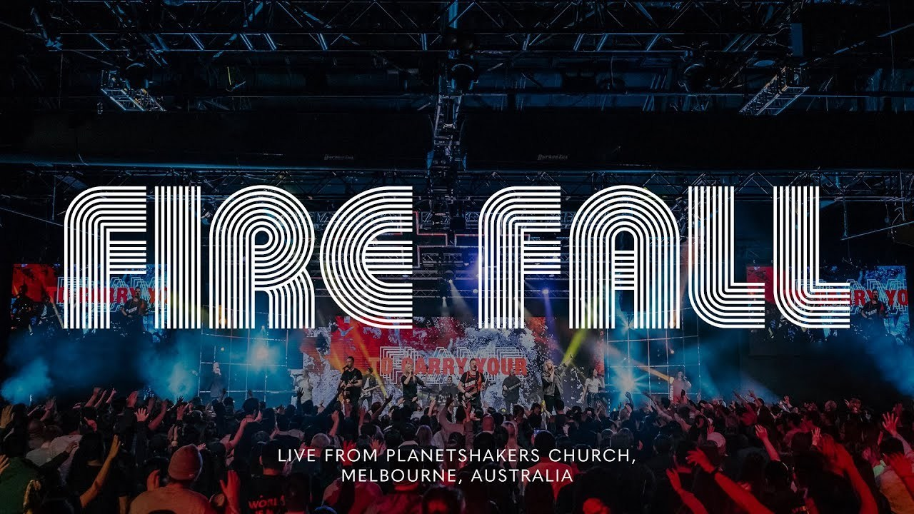 Planetshakers - Fire Fall