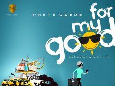 Preye Odede - For My Good