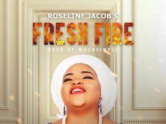 Roseline Jacob - Fresh Fire
