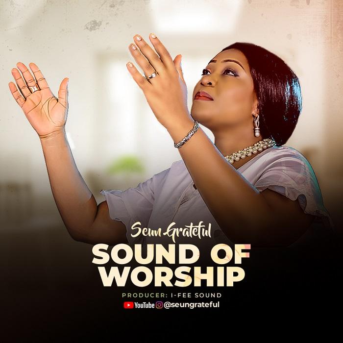 Seun Grateful - Sound Of Worship