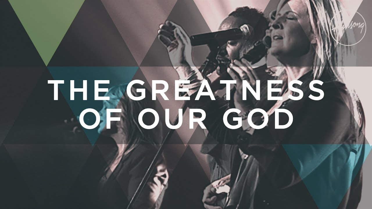 The Greatness of Our God Hillsong worship