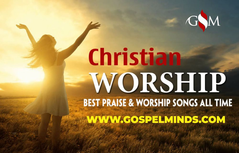 Top 100 Best Christian Praise and Worship Songs of All Time