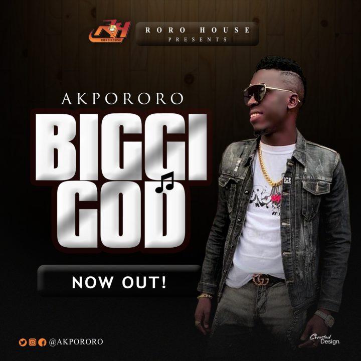 Akpororo - Biggi God