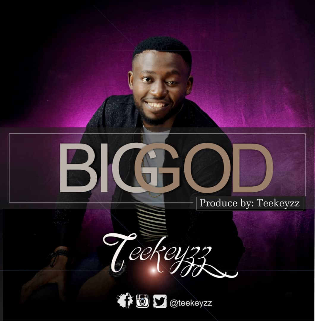 BIG GOD - Teekeyzz