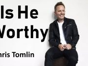 Chris Tomlin - Is He Worthy (Live)