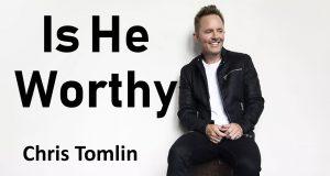 Chris Tomlin - Is He Worthy (Live)