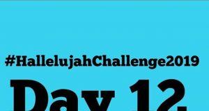 Day 12 Saturday 2019 Hallelujah Challenge By Nathaniel Bassey