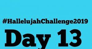 Day 13 Sunday 2019 Hallelujah Challenge By Nathaniel Bassey