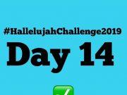 Day 14 Monday 2019 Hallelujah Challenge By Nathaniel Bassey