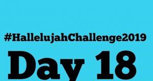 Day 18 Friday Hallelujah Challenge 2019 By Nathaniel Bassey