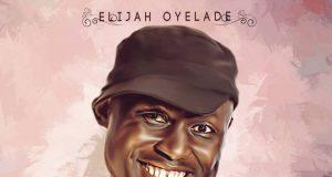 Elijah Oyelade - Lover of My Soul